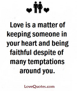 Love Is A Matter Of Keeping Someone