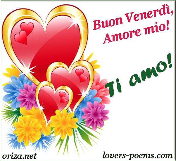 ITALIANO Buon Venerdì Amore! Ti Amo!! Oriza Net Portal