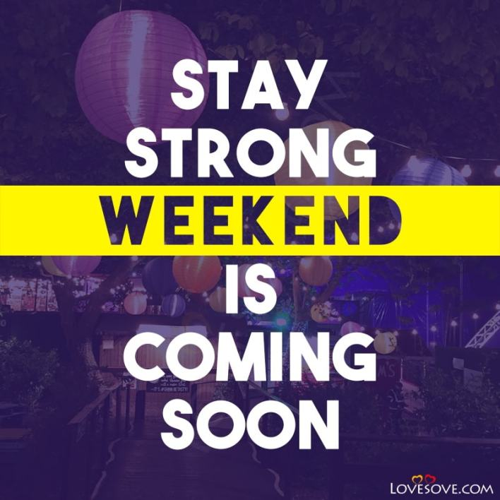 Latest Weekends Quotes, Best Weekends Status Images, Last Weekend Of Summer Quotes, Latest Weekend Quotes, Last Weekend Of 2020 Quotes