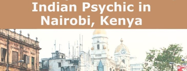Best Indian Astrologers, Indian Spiritual Healers, Indian Psychic in Nairobi, Kenya