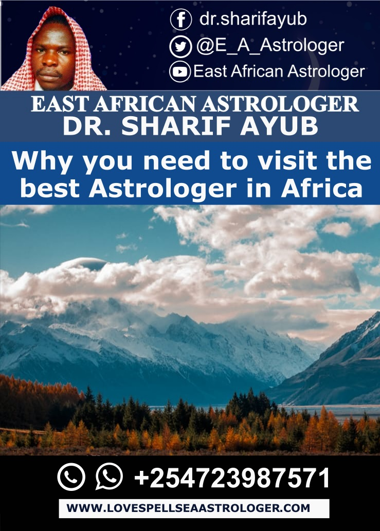 Why you need to visit the best Astrologer in Africa