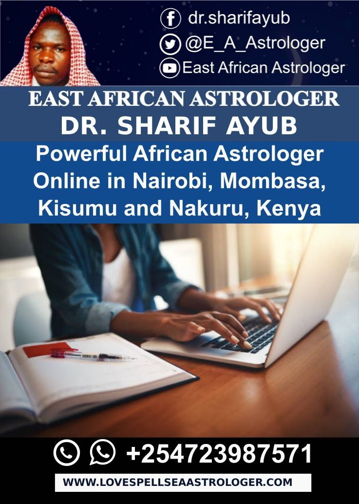 Powerful African Astrologer Online in Nairobi, Mombasa, Kisumu and Nakuru, Kenya