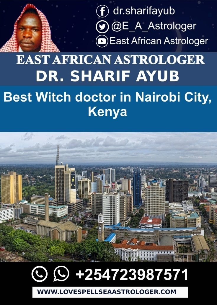 Best Witch doctor in Nairobi City, Kenya