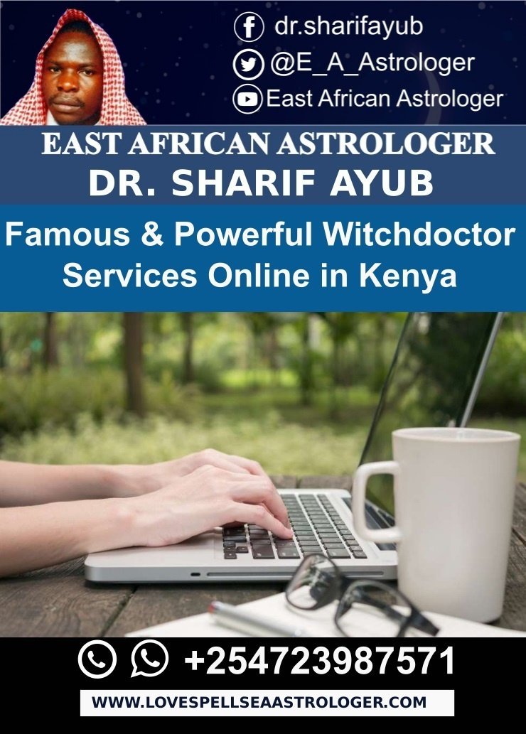 Famous and Powerful Witchdoctor Services Online in Kenya