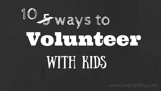 10 ways to volunteer with kids