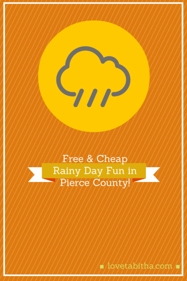 free & cheap rainy day fun in pierce county