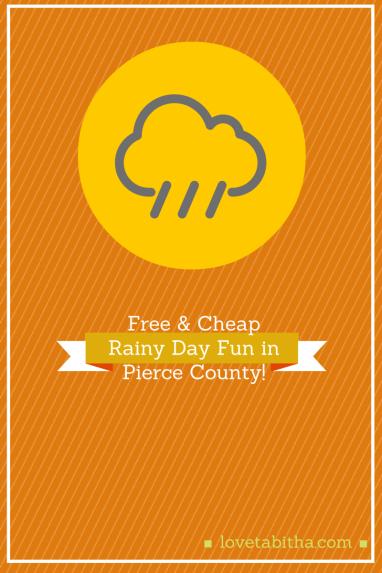 free & cheap rainy day fun in pierce county