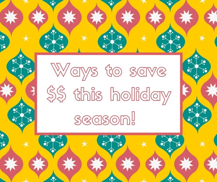 Ways to save money this holiday season!