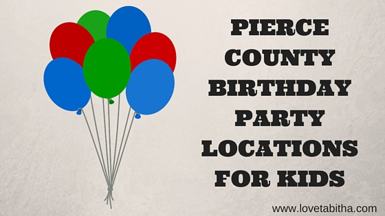 pierce county birthday party locations for kids