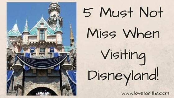 5 must not miss when visiting disneyland