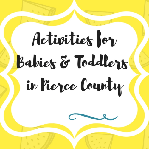 List of free (or cheap) activities for Babies & Toddlers in Pierce County