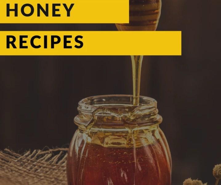30+ Honey Recipes