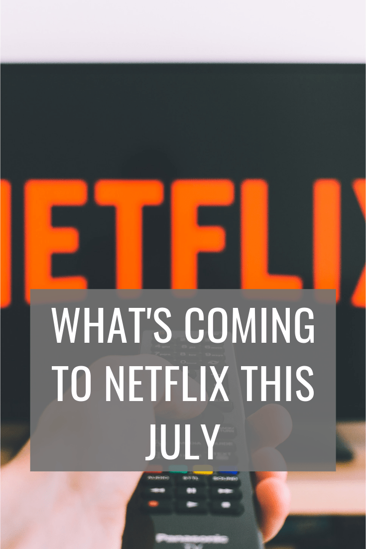 What's coming to Netflix this July