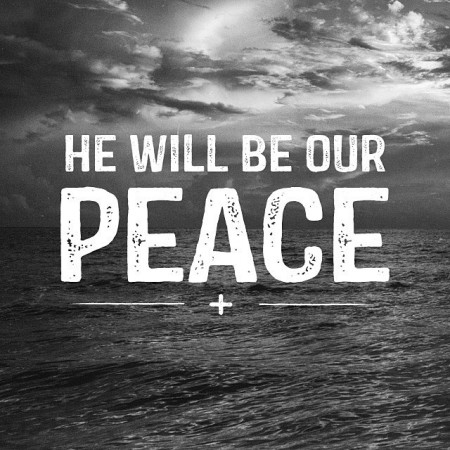 He Will Be Our Peace Pictures Photos And Images For