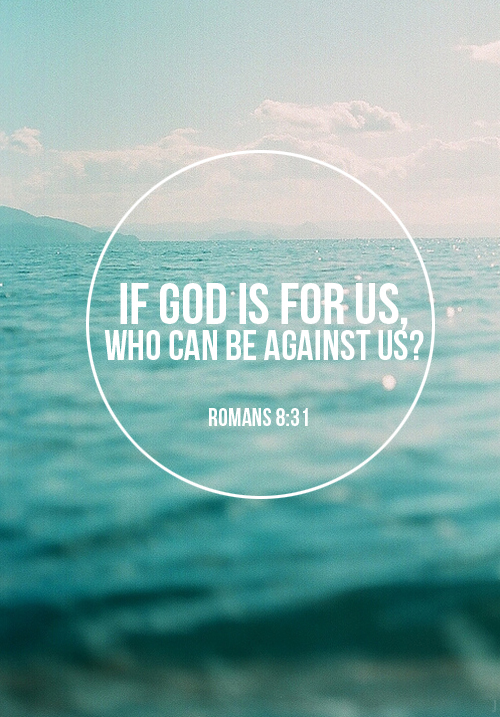 If God Is For Us, Who Can Be Against Us? Pictures, Photos, and Images for  Facebook, Tumblr, Pinterest, and Twitter