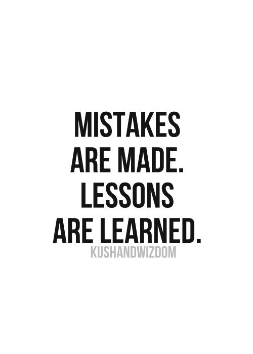 Mistakes Are Made, Lessons Are Learned Pictures, Photos