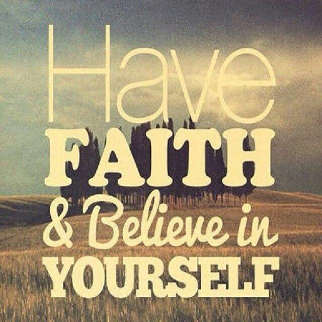 Image result for Have Faith In Yourself