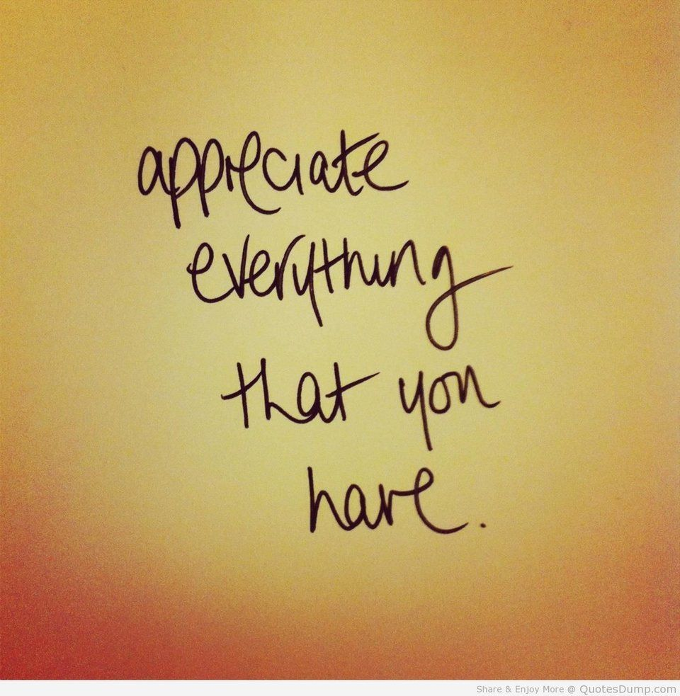 appreciate everything that you