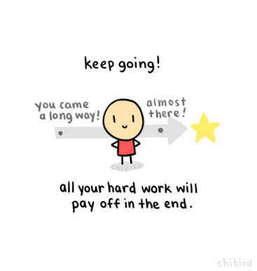 Keep Going, All Your Hard Work Will Pay Off In The End