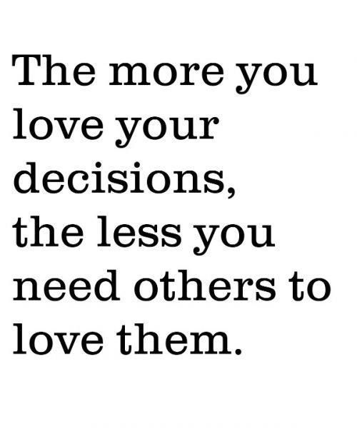 Image result for the more you love your decisions