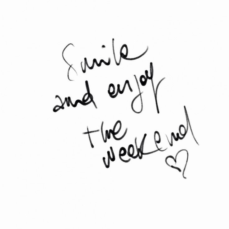 Smile And Enjoy The Weekend Pictures Photos And Images