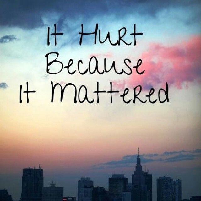 It Hurts Because It Mattered Pictures Photos And Images