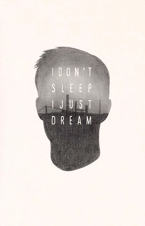 Wallpaper Life Quotes Sayings I Don T Sleep I Just Dream Pictures Photos And Images