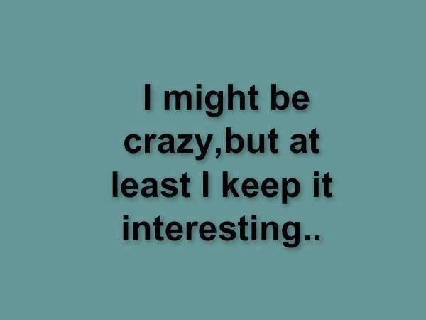 Crazy Insane Quotes Life Funny