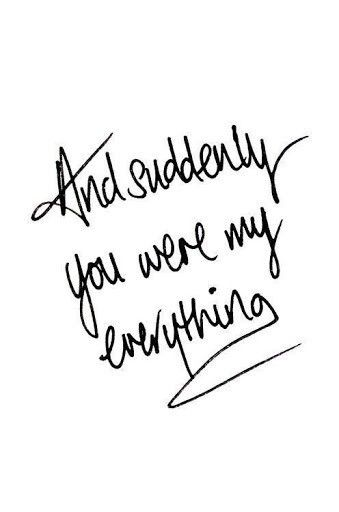 And Suddenly You Were My Everything Pictures, Photos, and
