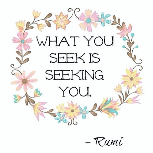 Image result for what you are seeking is seeking you