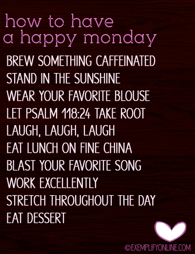 How To Have A Happy Monday Pictures Photos and Images