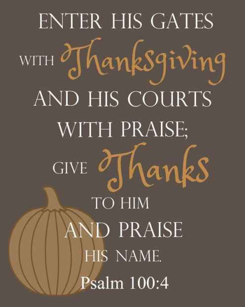 Enter His Gates With Thanksgiving And His Courts With