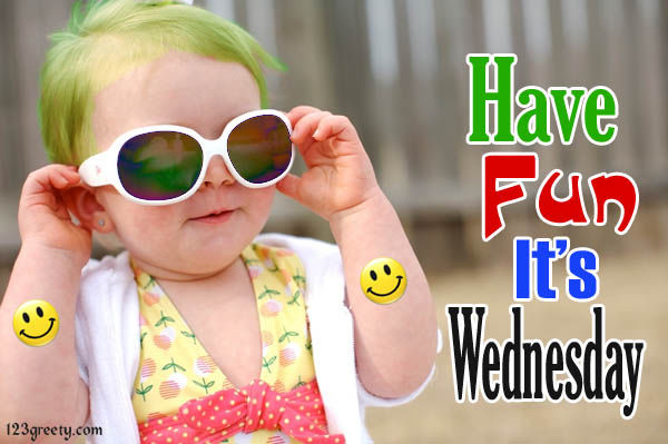 Have Fun Its Wednesday Pictures Photos And Images For