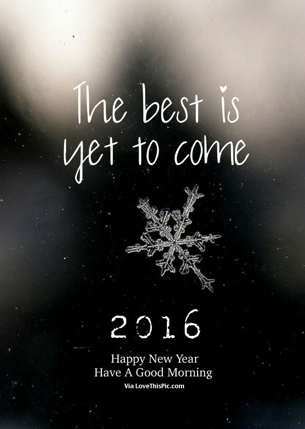 The Best Is Yet To Come Happy New Year Have A Good