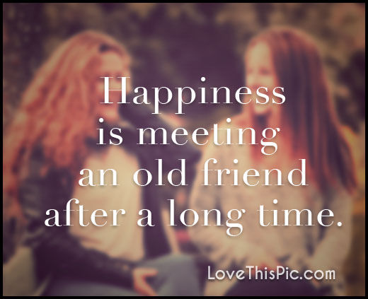 Happiness Is Meeting An Old Friend After A Long Time Pictures Photos and Images for Facebook