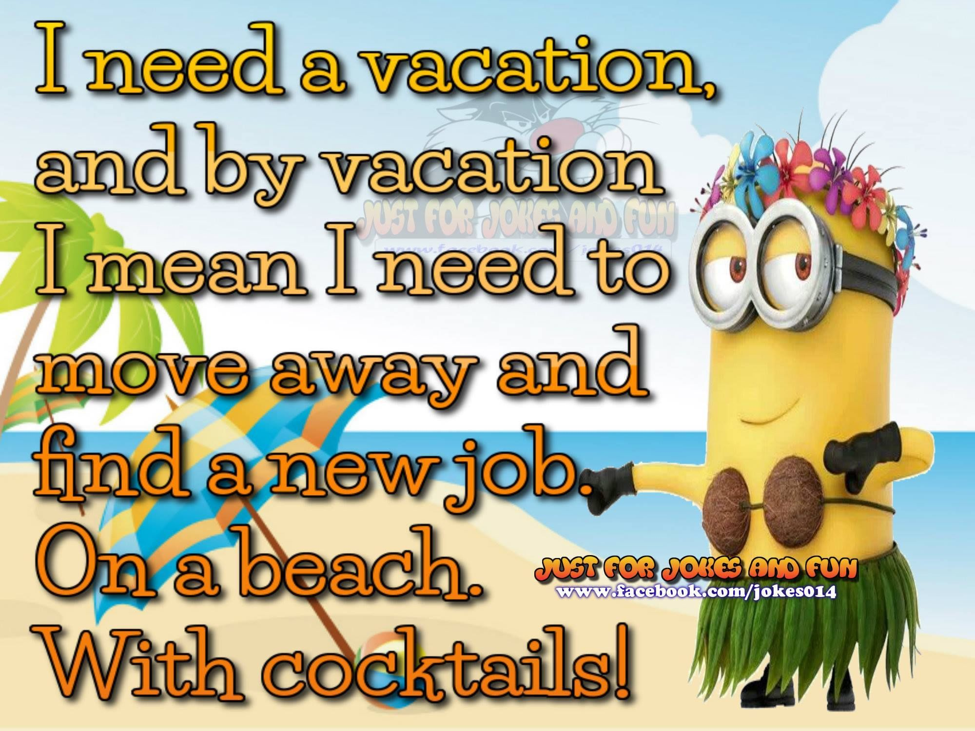 I Need A Vacation Funny Minion Quote Pictures Photos And Images For Facebook Tumblr Pinterest And Twitter