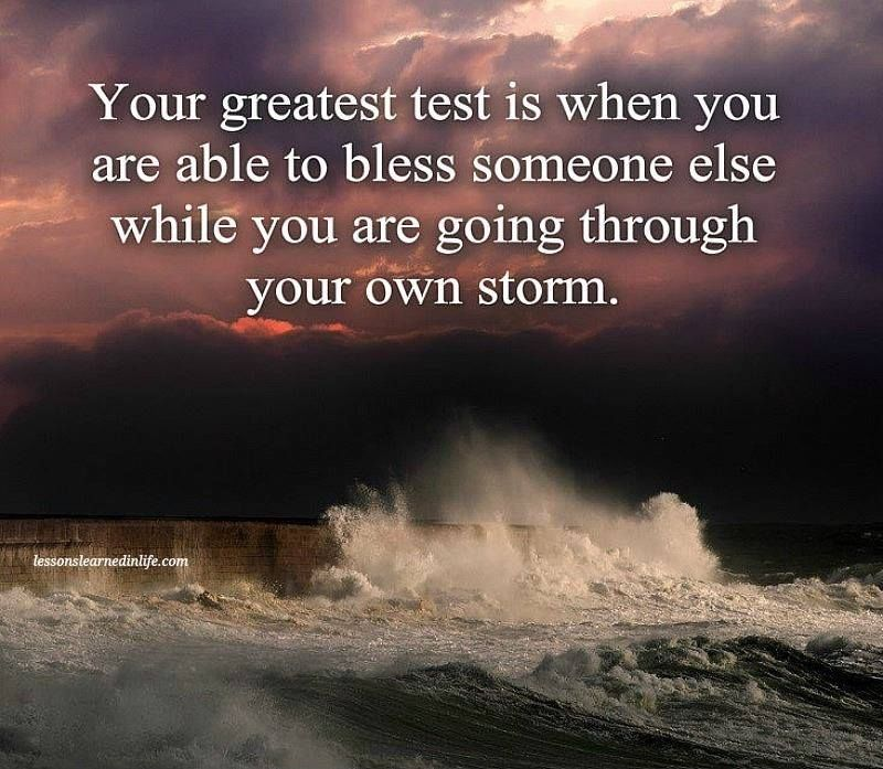 Your Greatest Test Is When You Are Able To Bless Someone Else When You Are Going Through Your