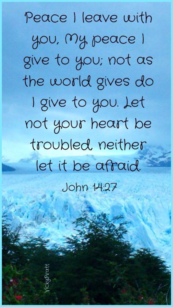 Let Not Your Heart Be Troubled Neither Let It Be Afraid