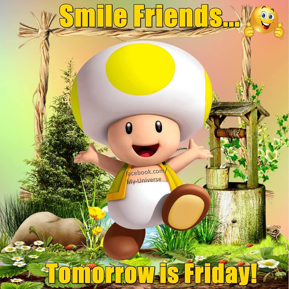 Smile Friends Tomorrow Is Friday Pictures Photos And