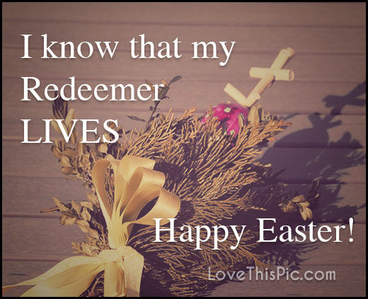 I Know That My Redeemer Lives Pictures Photos and Images