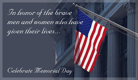 In Honor Of The Brave Men And Women Who Have Given Their