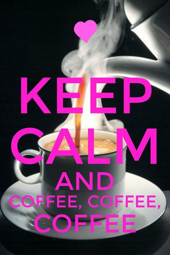 Keep Calm And Coffee Pictures Photos And Images For