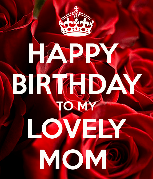 Happy Birthday To My Lovely Mom Pictures Photos And
