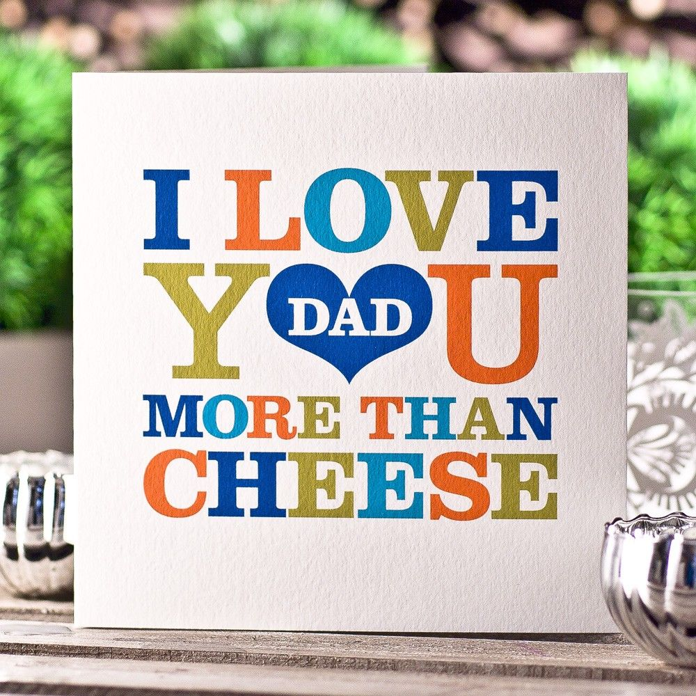 I Love You More Than Cheese Dad Pictures Photos And