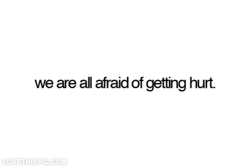 Image result for fear of getting hurt