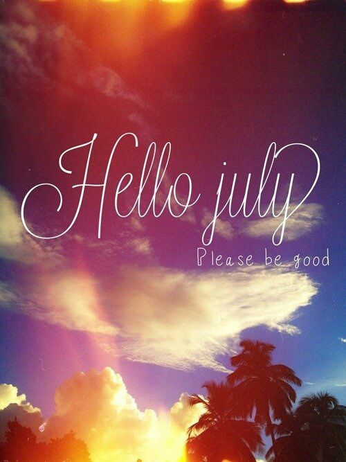 Cute 4th Of July Wallpaper Hello July Please Be Good Pictures Photos And Images For