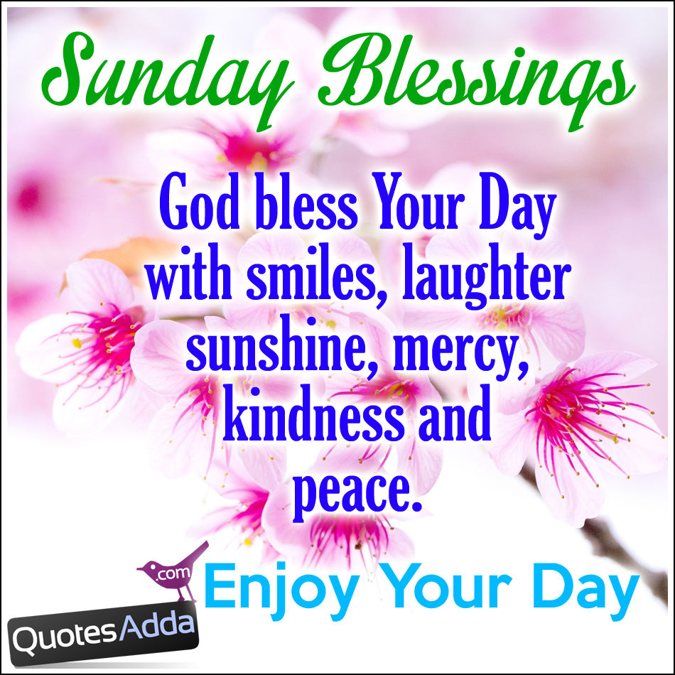 Sunday Blessings Enjoy Your Day Pictures Photos And