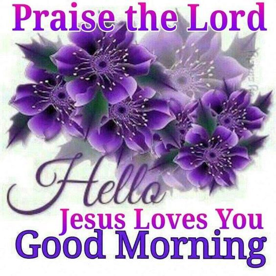 Praise The Lord Good Morning Pictures Photos And Images