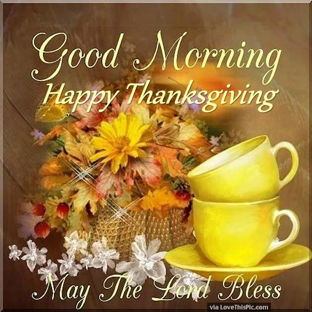Good Morning Happy Thanksgiving May The Lord Bless