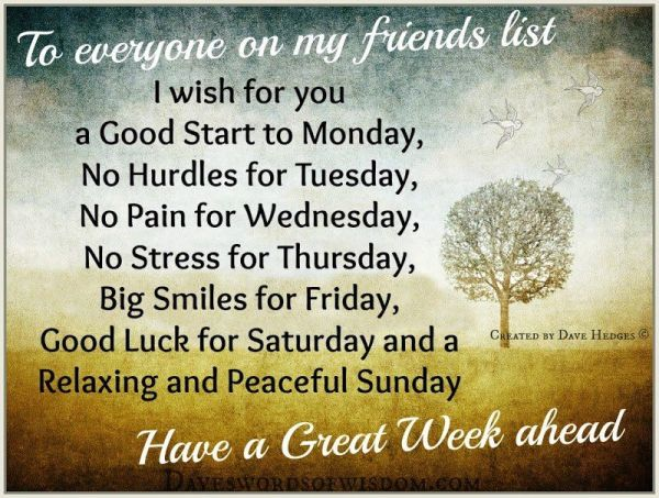 To Everyone On My Friends List Have A Great Week Ahead